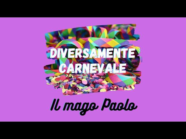Diversamente Carnevale 2021   Il mago Paolo