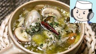 牡蠣のアヒージョとペペロンチーノの作り方♪ How to make Oysters in Garlic♪(Ostras al ajillo)