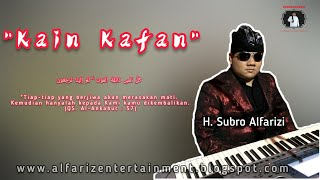 Kain Kafan H. Subro Alfarizi    Official Video lyric