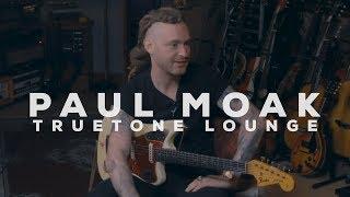 Paul Moak | Truetone Lounge