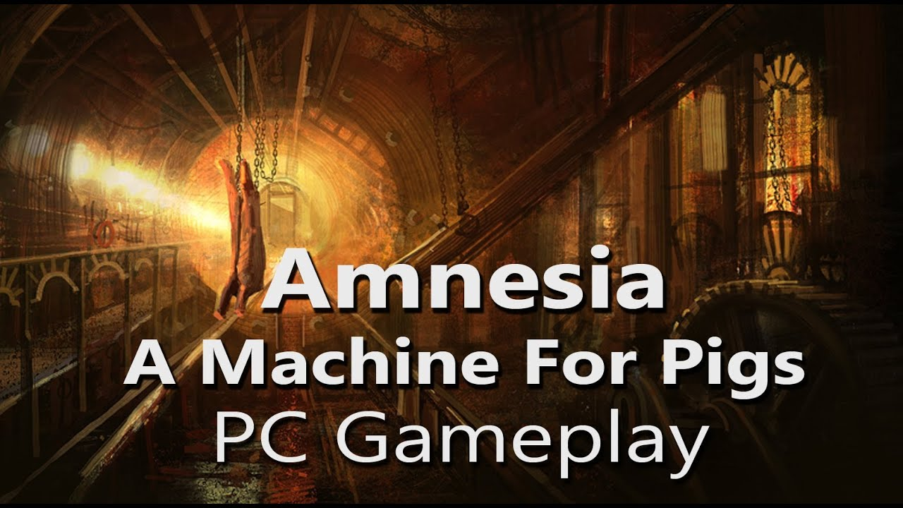 Amnesia A Machine Of Pigs Pc Gameplay Max Settings Youtube