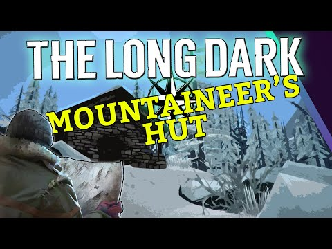 Mountaineer's Hut - Nomad Challenge - The Long Dark Let's Play - Episode 4