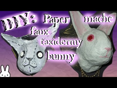DIY:  How to make a Paper Mache Bunny Head Trophy / Faux Taxidermy / Tutorial