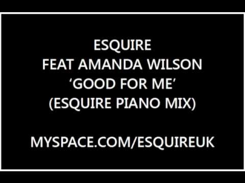 eSQUIRE Feat Amanda Wilson - Good For Me (eSQUIRE Piano Mix) - OUT SOON ON HED KANDI!