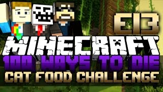 Minecraft: 100 Ways To Die | CAT FOOD CHALLENGE - #13