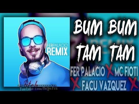 Bum Bum Tam Tam (Remix) • Fer Palacio ft Facu Vazquez