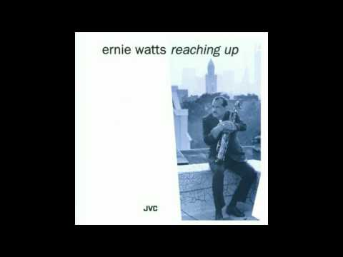 Ernie Watts - Angel's Flight (Reaching Up, 1993)