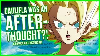CAULIFLA WAS AN AFTERTHOUGHT?! | A Dragon Ball Discussion | MasakoX