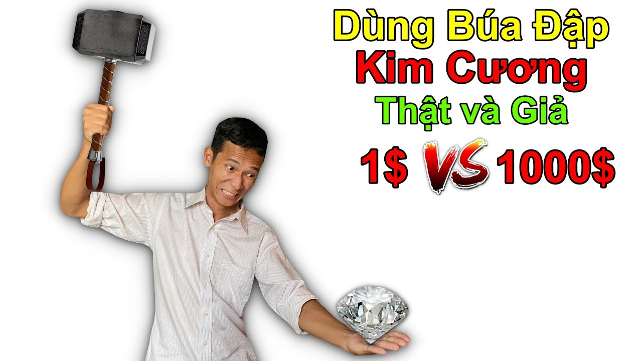 Thử Dùng Búa Đập Kim Cương Thật và Giả | Kim Cương 1$ VS Kim Cương 1000$