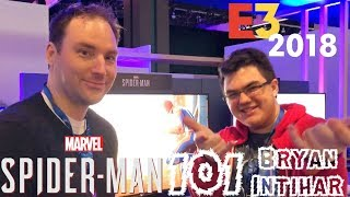 Spider-Man PS4: 101 - Experiencing Marvel's Spider-Man w/ Bryan Intihar at E3 2018!!!