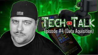 Tech Talk Ep 4 (Data Acquisition)