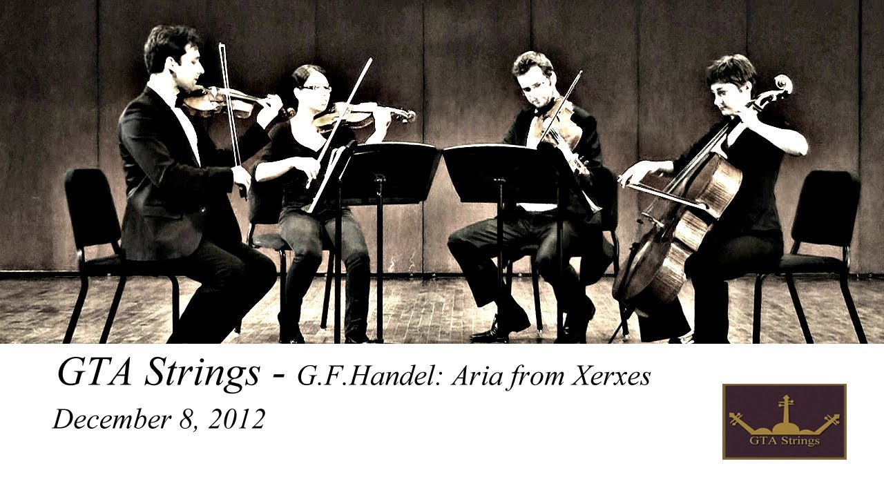 Handel Aria From Xerxes Gta Strings Quartet Trio Duo Live Music Band Youtube