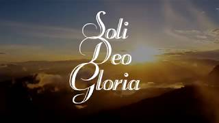 Video Soli Deo Gloria-2018 download MP3, 3GP, MP4, WEBM, AVI, FLV Agustus 2018