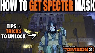EASY WAY ON HOW TO GET THE SPECTER MASK IN THE DIVISION 2