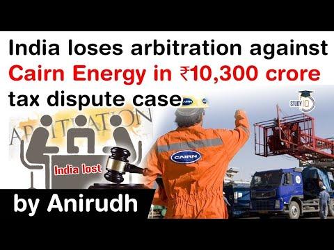India loses arbitration case against Cairn Energy in ₹10300 crore tax dispute case #UPSC #IAS