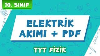 10.Sınıf ve TYT Fizik  Elektrik Akımı + PDF