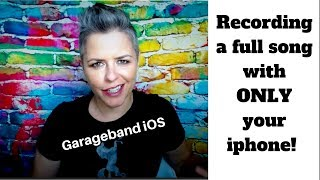 How to Record a Full Song on iphone | Garageband iOS Tutorial