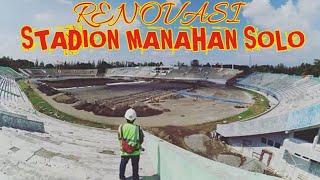 Perkembangan Renovasi Stadion Manahan Solo✓Di Proyeksikan Selsai 2019•