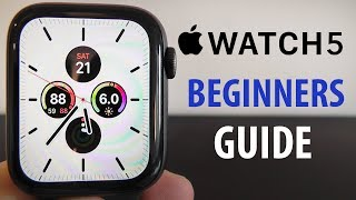 Apple Watch Series 5 - Complete Beginners Guide