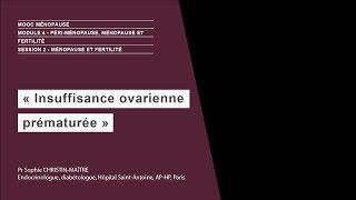 Insuffisance ovarienne prématurée – Pr Sophie CHRISTIN MAÎTRE