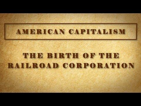 The Birth of the Railroad Corporation |