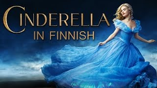 Cinderella 2015 - Lavender's Blue / Dilly Dilly (Finnish)