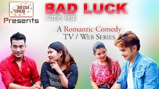 Bad Luck, Romantic Comedy Serial, Official Promo, 9-December-2018, By Media Hub Official Channel