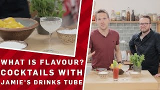 What Is Flavour? Cocktails with Jamie Oliver's Drinks Tube | Earth Lab