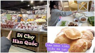 Cuối Tuần Làm Bánh Tiêu Đậu Xanh Kiểu ĐÀ LẠT ♥ Đi Chợ HÀN QUỐC