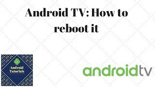 Android TV: How to reboot it