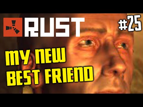 My New Best Friend! - RUST #25
