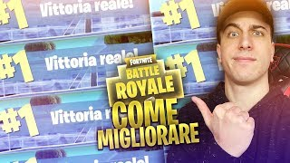 COME MIGLIORARE SU FORTNITE BATTLE ROYALE!