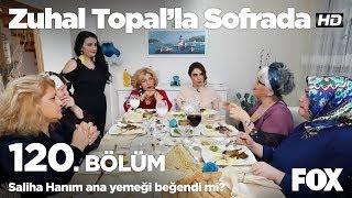 Saliha Hanım ana yemeği beğendi mi? Zuhal Topal'la Sofrada 120. Bölüm