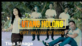 UTANG HOLONG Cover - Cipt: WILLIAM ST BAHO - Voc: Tina Sinaga