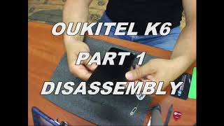 Oukitel k6 Replacement broken display part 1 - Disassembly
