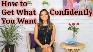 How to Get What You Want Confidently
