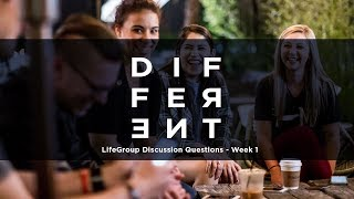 Different LifeGroup Discussion Questions - Week 1