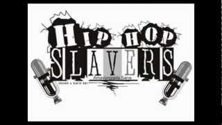 HIPHOPSLAVERS ft Sem-True Story