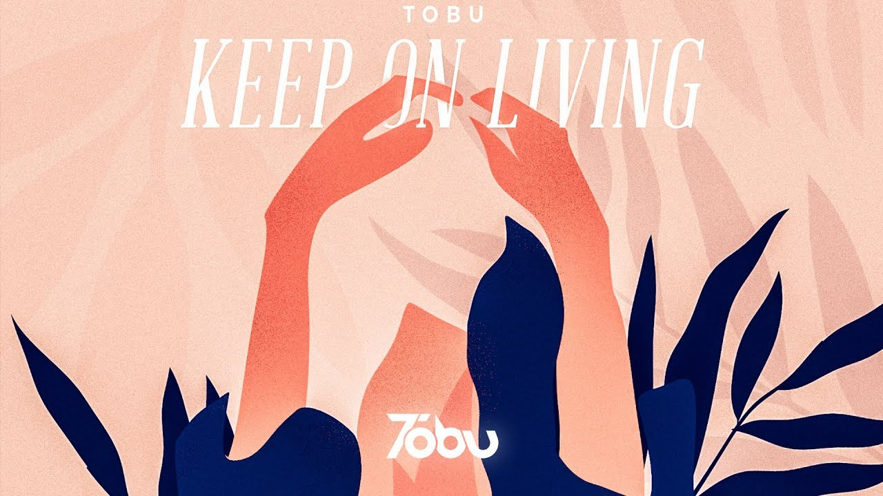 Tobu — Keep On Living