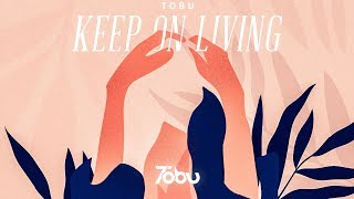 Tobu - Keep On Living