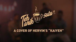 vuclip Teh Tarik Satu (Episode 2) - Kaiyeh Cover