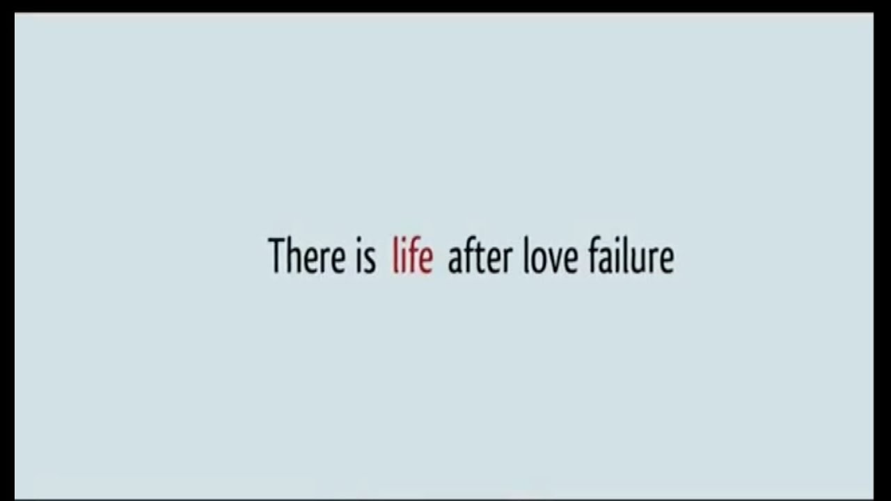 There Is Life After Love Failure