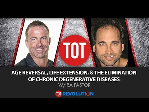 Age Reversal, Life Extension, & the Elimination of Chronic Degenerative Diseases w/Ira Pastor