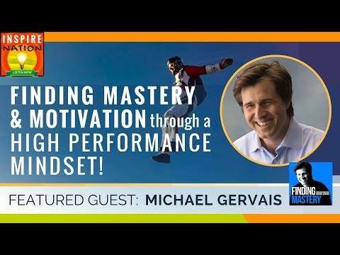 🌟Finding Mastery & Motivation thru a High Performance Mindset w/ MICHAEL GERVAIS Sports Psychologist