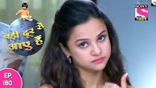 Badi Door Se Aaye Hain - बड़ी दूर से आये है - Episode 180 - 18th August, 2017 thumbnail