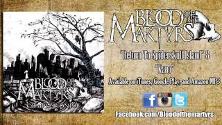 "Blood of the Martyrs - ""Return To Spiderskull Island"" & ""Kano"""