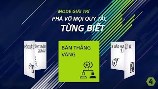 [FIFA Online 4 - New Update] MODE GIẢI TRÍ - CHẾ ĐỘ BÀN THẮNG VÀNG
