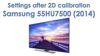 Video Samsung HU7500 UHD TV settings after 2D calibration download MP3, 3GP, MP4, WEBM, AVI, FLV Desember 2017