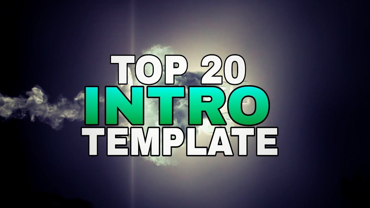 Top 20 Free Intro Templates For Youtube How To Make Intro For
