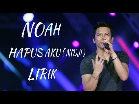 NOAH - HAPUS AKU ( NIDJI ) BY LYRIC